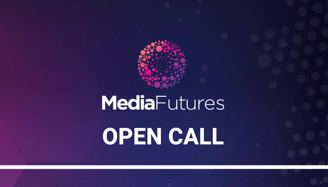 Media Futures Open Call